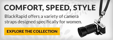 Comfort, Speed, Style - BlackRapid offers a variety of camera straps designed specifically for women. Explore the Collection �