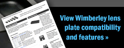 View Wimberley lens plate compatibility and features �